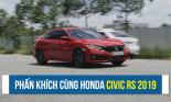 Những giờ phút phấn khích lạ thường với Honda Civic RS 2019