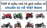 Top 8 mẫu mô tô giá mềm rẻ chuẩn bị về Việt Nam