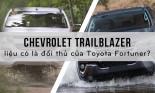 Chevrolet Trailblazer thêm một đối trọng với thánh Fortunner
