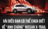 """Vài điều có thể bạn chưa biết về \""""anh chàng\"""" Nissan X-Trail"""
