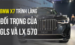 BMW X7 trình làng tại Việt Nam đối trọng của GLS và LX 570