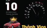 Top 10 xe bán chạy tháng 6/2019: Thánh Vios bỏ xa đối thủ nhờ ưu đãi mạnh tay