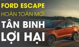 Chi tiết Ford Escape hoàn toàn mới: Tân binh lợi hại