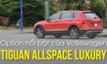 3 option nổi bật của Volkswagen Tiguan Allspace Luxury