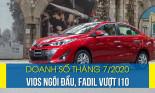 Doanh số tháng 7/2020 Vios ngôi đầu, Fadil vượt I10