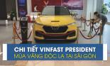 Chi tiết VinFast President màu vàng độc lạ tại Sài Gòn, giá 100 chiếc đầu chỉ từ 3.8 tỷ đồng