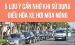 5 lưu ý cần nhớ khi sử dụng điều hòa xe hơi mùa nóng