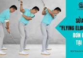 """GOLF TIP l Làm gì để hạn chế lỗi """"Flying Elbow""""?"""