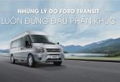 Những lý do khiến Ford Transit luôn đứng đầu phân khúc