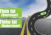 Thiếu lái và thừa lái là gì? Làm thế nào để khắc phục