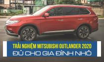 Mitsubishi Outlander 2020 đủ cho gia đình nhỏ