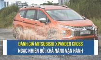 Cầm lái Mitsubishi Xpander Cross, ngạc nhiên bởi khả năng vận hành