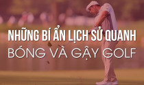 Những bí ẩn lịch sử quanh bóng và gậy golf