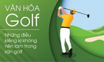 Văn hóa golf: Những điều kiêng kị không nên làm trong sân golf