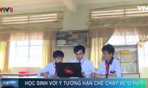 """Học sinh Lâm Đồng chế tạo \""""Hệ thống cảnh báo cháy xe ô tô\"""""""