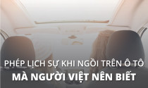 Phép lịch sự khi ngồi trên xe ô tô mà người Việt nên biết