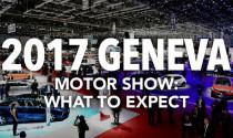 Điều gì được chờ đón tại Geneva Motor Show 2017?