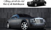 15 chi tiết đặc biệt thú vị về Roll-Royce