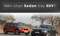 Nên chọn SUV hay Sedan?