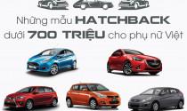 Những mẫu Hatchback dưới 700 triệu cho phụ nữ Việt