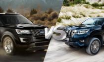 Hơn 2 tỷ, chọn Ford Explorer hay Toyota Land Cruiser Prado?