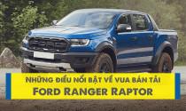 Những điều nổi bật về vua bán tải Ford Ranger Raptor