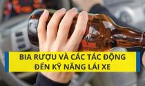 Bia rượu và các tác động đến kỹ năng lái xe