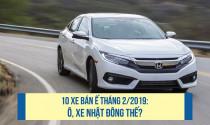 10 xe bán ế tháng 2/2019: ô, xe Nhật đông thế?