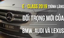 E - Class 2019 trình làng đối trọng mới của BMW, Audi và Lexus tại Việt Nam