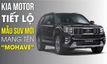 """Kia tiết lộ mẫu SUV cỡ lớn mới mang tên """"MOHAVE"""""""