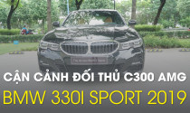 Cận cảnh BMW 330i Sport đối thủ Mer C giá Mer E