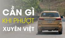 Cần gì khi phượt xuyên Việt
