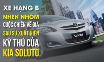 Phân khúc xe hạng B nhen nhóm cuộc chiến về giá sau sự xuất hiện kỳ thú của Kia Soluto