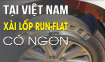 Ở Việt Nam, xài lốp Run-Flat có ngon