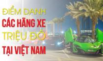 Điểm danh các hãng xe triệu đô tại Việt Nam