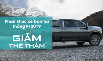 Phân khúc xe bán tải tháng 9/2019: Giảm thê thảm!