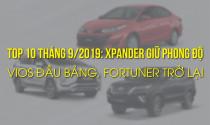 Top 10 tháng 9/2019: Xpander giữ phong độ, Vios đầu bảng, Fortuner trở lại