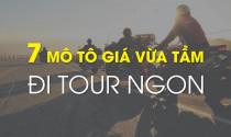 7 mô tô giá vừa phải đi tour ngon