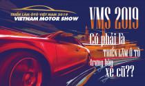 VMS 2019: Có phải là triển lãm ô tô trưng bày xe cũ?