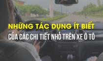 Những tác dụng ít biết của các chi tiết nhỏ trên xe ô tô