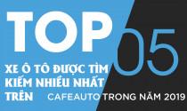 Top 5 xe ô tô được tìm kiếm nhiều nhất trên CafeAuto trong năm 2019