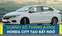 Doanh số tháng 6/2020: Honda City tạo bất ngờ
