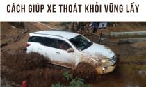 Cách giúp xe thoát khỏi vũng lầy