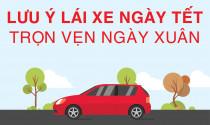 Lưu ý lái xe ngày tết Trọn vẹn ngày xuân