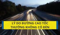 Lý do đường cao tốc thường không có đèn