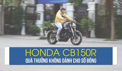Honda CB150R: quà thưởng không dành cho số đông