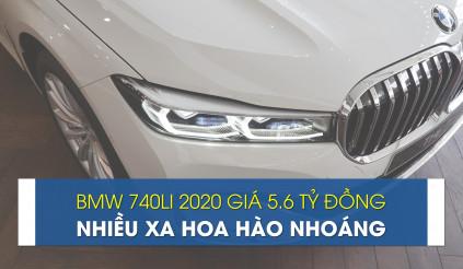 Cận cảnh BMW 740Li 2020, nhiều xa hoa hào nhoáng giá 5.6 tỷ đồng