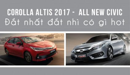 """Corolla Altis 2.0V 2017 và Honda Civic 1.5 - \""""kẻ tám lạng người nửa cân\"""""""