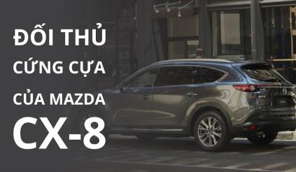 Các đối thủ cứng cựa trong tầm giá của Mazda CX-8