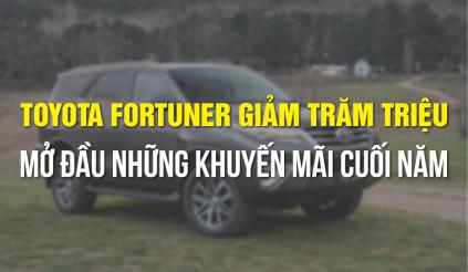 Toyota Fortuner giảm trăm triệu, mở đầu những khuyến mãi cuối năm